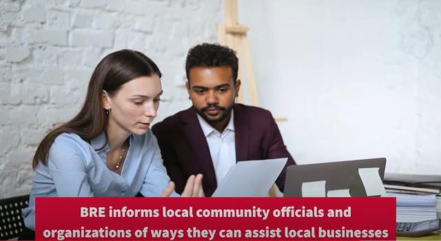 BRE informs local community officials and organizations of ways they can assist local businesses
